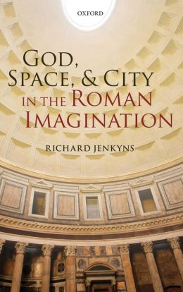 God, Space, and City in the Roman Imagination