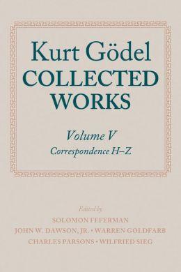 Kurt Godel: Collected Works: Volume V