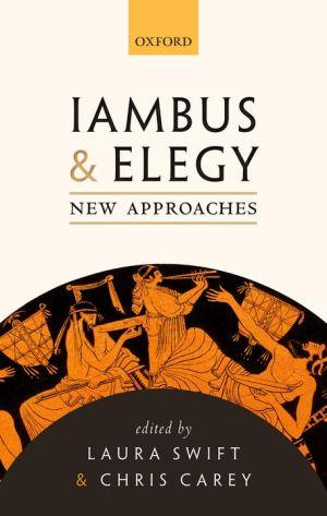 Iambus and Elegy: New Approaches