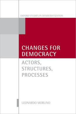 Changes for Democracy: Actors, Structures, Processes