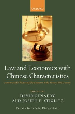 Law and Economics with Chinese Characteristics: Institutions for Promoting Development in the Twenty-First Century
