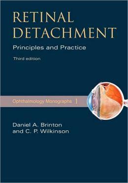 Retinal Detachment: Priniciples and Practice: Priniciples and Practice
