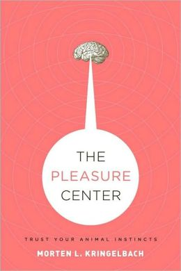 The Pleasure Center: Trust Your Animal Instincts: Trust Your Animal Instincts