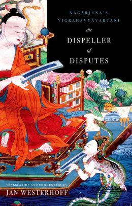The Dispeller of Disputes: Nagarjuna's Vigrahavyavartani