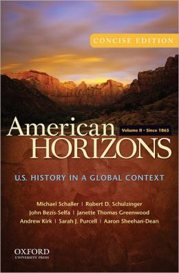 American Horizons Concise: U.S. History in a Global Context Volume II: Since 1865
