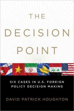The Decision Point: Six Cases in U. S. Foreign Policy Decision Making