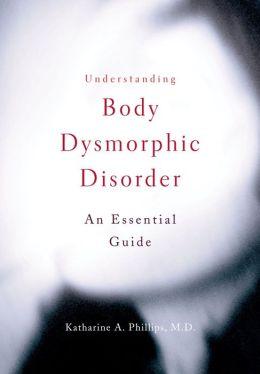 Understanding Body Dysmorphic Disorder