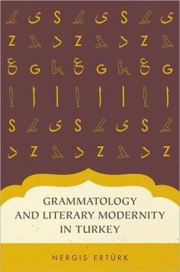 Grammatology and Literary Modernity in Turkey
