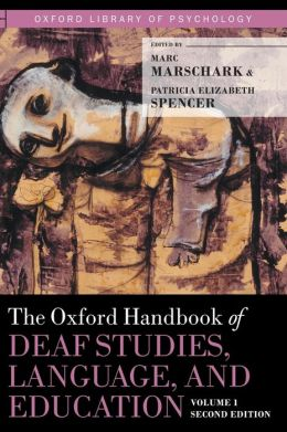 The Oxford Handbook of Deaf Studies, Language, and Education
