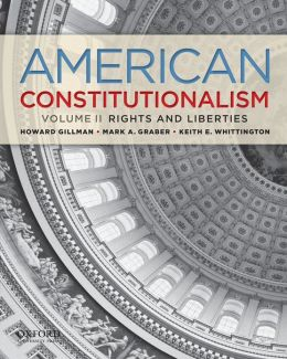American Constitutionalism: Volume II: Rights & Liberties