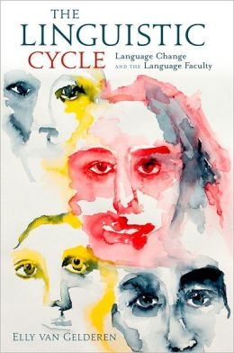 The Linguistic Cycle: Language Change and the Language Faculty