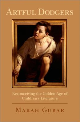 Artful Dodgers: Reconceiving the Golden Age of Children's Literature