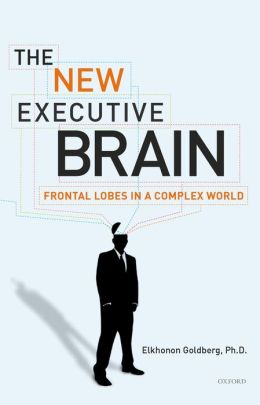 The New Executive Brain: Frontal Lobes in a Complex World