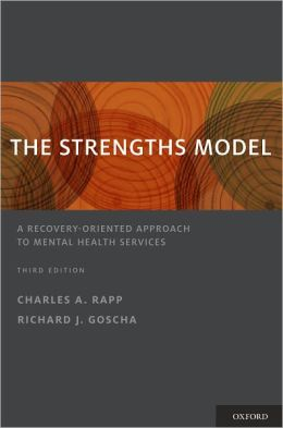 The Strengths Model: A Recovery-Oriented Approach to Mental Health Services