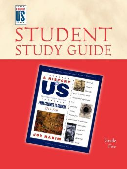 From Colonies to Country: Elementary Grades Student Study Guide, A History of US Book 3