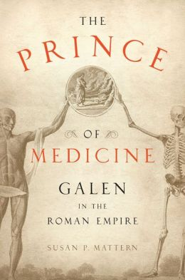 The Prince of Medicine: Galen in the Roman Empire