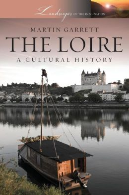 The Loire: A Cultural History