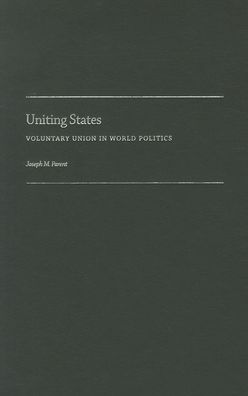 Uniting States: Voluntary Union in World Politics