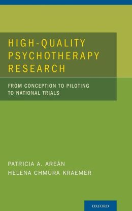 High-Quality Psychotherapy Research: From Conception to Piloting to National Trials