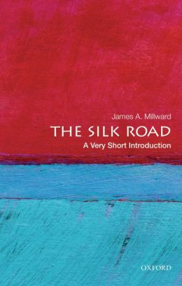 The Silk Road: A Very Short Introduction