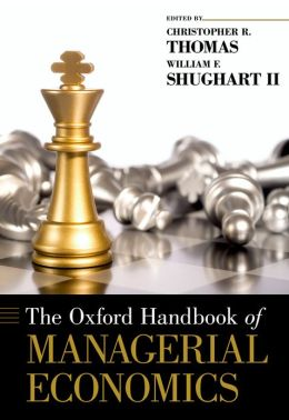 The [Oxford] Handbook of Managerial Economics