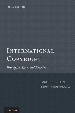 International Copyright: Principles, Law and Practice