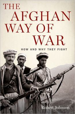 The Afghan Way of War: How and Why They Fight