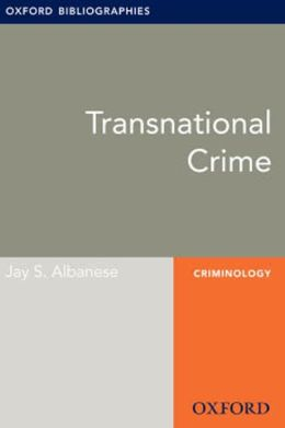 Transnational Crime: Oxford Bibliographies Online Research Guide