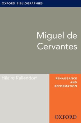 Miguel de Cervantes: Oxford Bibliographies Online Research Guide