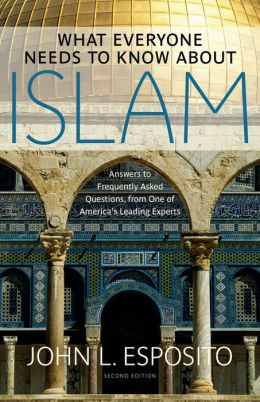What Everyone Needs to Know about Islam Second Edition