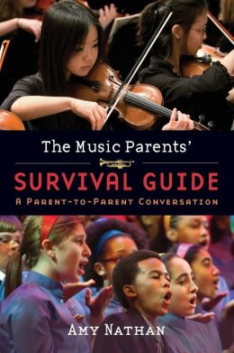 The Music Parents' Survival Guide: A Parent-to-Parent Conversation