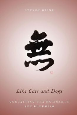 Like Cats and Dogs: Contesting the Mu Koan in Zen Buddhism