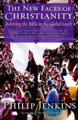 The New Faces of Christianity: Believing the Bible in the Global South