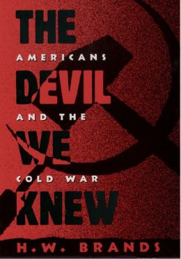 The Devil We Knew: Americans and the Cold War