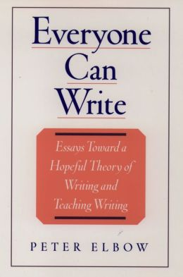 Everyone Can Write: Essays toward a Hopeful Theory of Writing and Teaching Writing