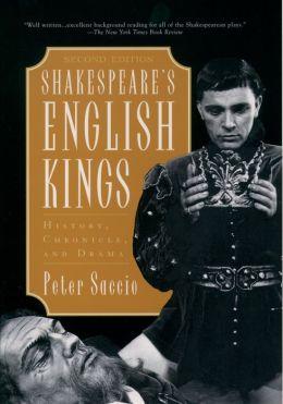 Shakespeare's English Kings: History, Chronicle, and Drama : History, Chronicle, and Drama