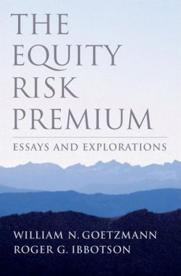 The Equity Risk Premium: Essays and Explorations