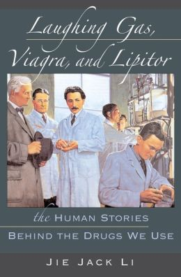 Laughing Gas, Viagra, and Lipitor: The Human Stories behind the Drugs We Use