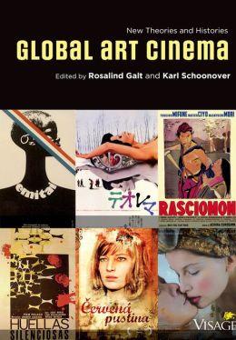 Global Art Cinema: New Theories and Histories