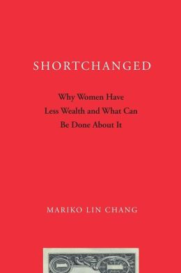 Shortchanged: Why Women Have Less Wealth and What Can Be Done About It
