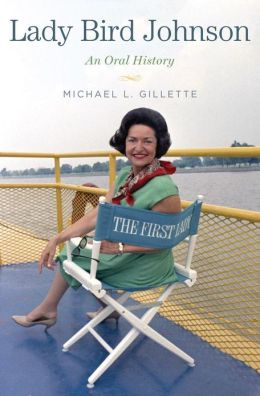 Lady Bird Johnson: An Oral History