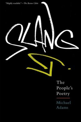 Slang: The People's Poetry