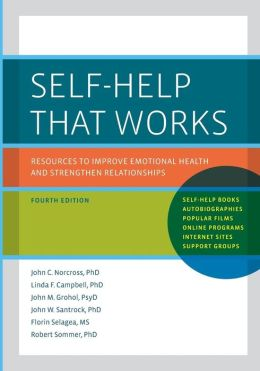Self-Help That Works: Resources to Improve Emotional Health and Strengthen Relationships