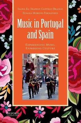 Music in Portugal and Spain: Experiencing Music, Expressing Culture