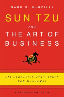 Sun Tzu and the Art of Business: Six Strategic Principles for Managers