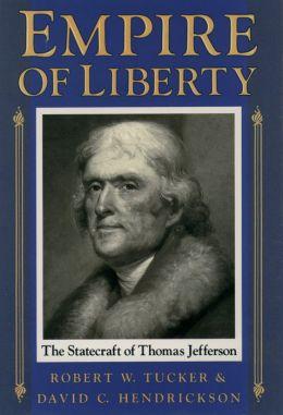Empire of Liberty: The Statecraft of Thomas Jefferson