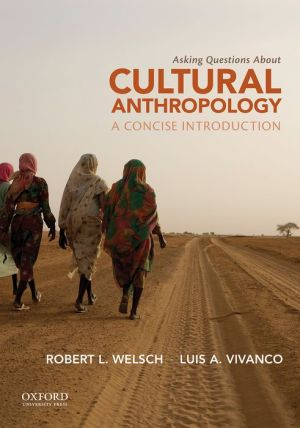 Asking Questions About Cultural Anthropology: A Concise Introduction