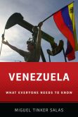 Book Cover Image. Title: Venezuela:  What Everyone Needs to Know, Author: Miguel Tinker Salas