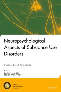Neuropsychological Aspects of Substance Use Disorders: Evidence-Based Perspectives