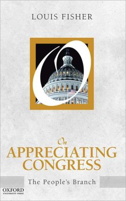 On Appreciating Congress: The People's Branch (On Politics)